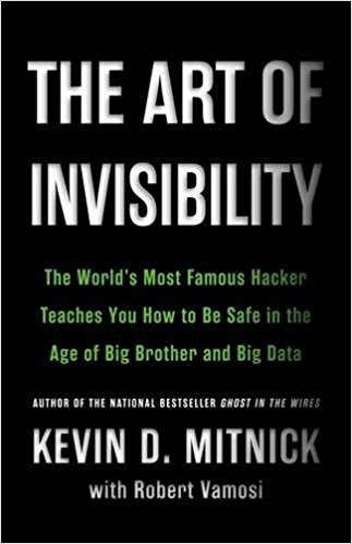 The Art of Invisibility, by Kevin Mitnick