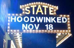 Hoodwinked played at the State Theater in Easton, PA.